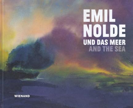 Emil Nolde und das Meer / and the sea - Sabine Schlenker [Gebundene Ausgabe]