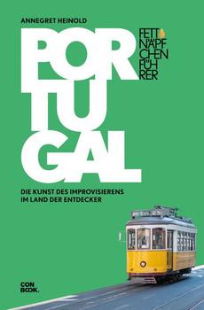 Fettnäpfchenführer Portugal. Die Kunst des Improvisierens im Land der Entdecker - Annegret Heinold  [Gebundene Ausgabe]