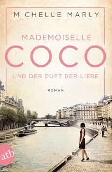 Mademoiselle Coco und der Duft der Liebe. Roman - Michelle Marly  [Taschenbuch]