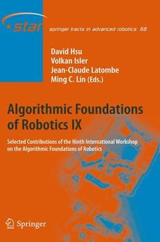 Algorithmic Foundations of Robotics IX. Selected Contributions of the Ninth International Workshop on the Algorithmic Foundations of Robotics [Gebundene Ausgabe]