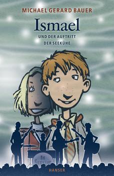 Ismael und der Auftritt der Seekühe - Gerard Michael Bauer