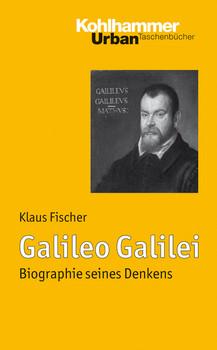 Galileo Galilei: Biographie seines Denkens (Urban-Taschenbücher) (Urban-Taschenbucher) - Klaus Fischer