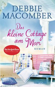 Das kleine Cottage am Meer. Roman - Debbie Macomber  [Taschenbuch]