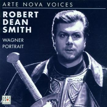 Robert-Dean Smith - Robert Dean Smith: Wagner Porträt