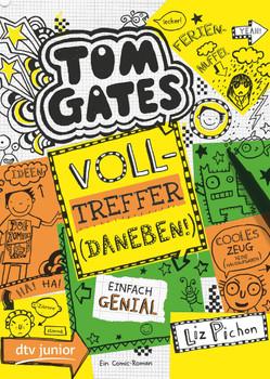Tom Gates, Bd. 10: Volltreffer (Daneben!) - Liz Pichon  [Taschenbuch]