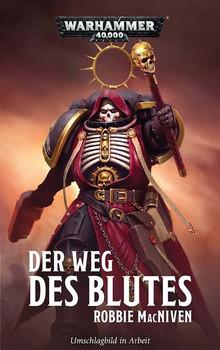 Warhammer 40.000 - Der Weg des Blutes - Robbie MacNiven  [Taschenbuch]