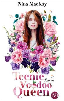 Teenie Voodoo Queen. Roman - Nina MacKay  [Taschenbuch]