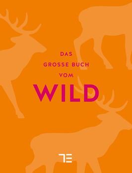Das große Buch vom Wild (Teubner Sonderleistung) - Teubner
