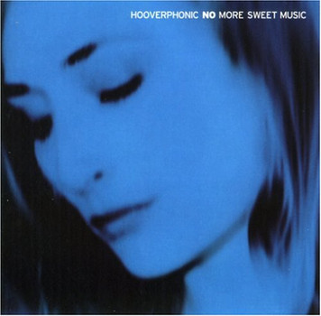 Hooverphonic - No More Sweet Music [2cd+Dvd]
