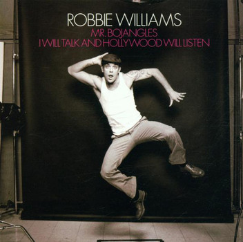Robbie Williams - Mr.Bojangles/I Will Talk and