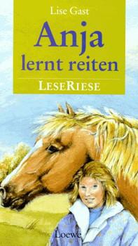 Anja lernt reiten. LeseRiese - Lise Gast