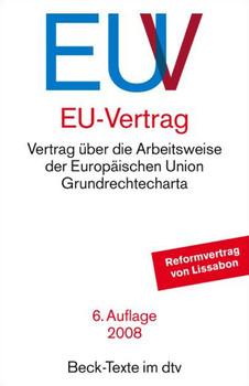 EU-Vertrag: Vertrag über die Europäische Union. Vertrag über die Arbeitsweise der Europäischen Union. Protokollen und Erklärungen. Grundrechte-Charta. ... Fassungen von Nizza. Übereinstimmungstabellen