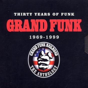 Grand Funk Railroad - 30 Years of Funk 1969-1999