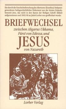 Briefwechsel zwischen Abgarus Ukkama, Fürst von Edessa, und Jesus von Nazareth: Geschenkausgabe - Jakob Lorber