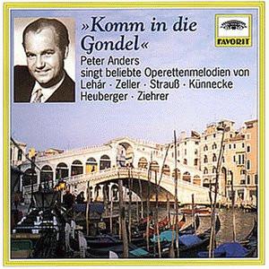 Peter Anders - Favorit - Komm in die Gondel (Peter Anders singt beliebte Operettenmelodien)