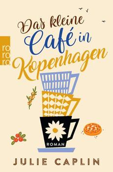 Das kleine Café in Kopenhagen - Julie Caplin  [Taschenbuch]