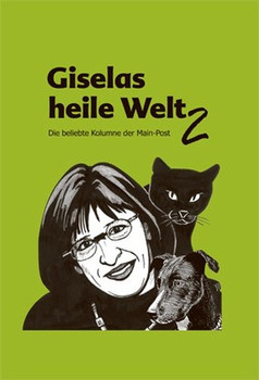 Giselas heile Welt 2. Die beliebte Kolumne der Main-Post - Gisela Schmidt  [Gebundene Ausgabe]