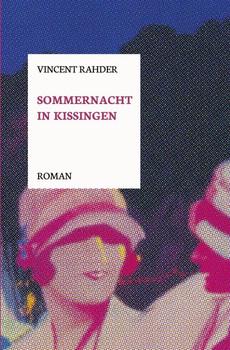 Sommernacht in Kissingen - Vincent Rahder  [Taschenbuch]