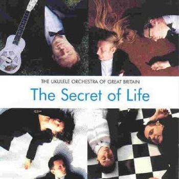Ukulele Orchestra of Great Bri - Secret of Life,the