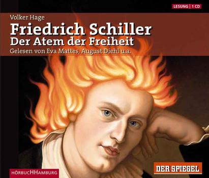 Friedrich Schiller - Der Atem der Freiheit