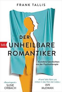 Der unheilbare Romantiker. & andere Geschichten aus der Psychotherapie - Frank Tallis  [Taschenbuch]