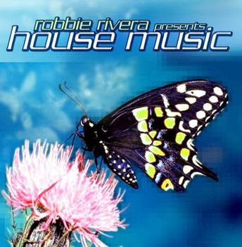 Robbie Rivera - House Music-in the Mix