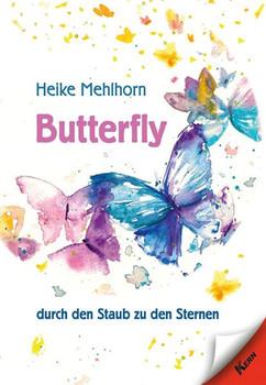 Butterfly – durch den Staub zu den Sternen. Gedichte - Heike Mehlhorn  [Gebundene Ausgabe]