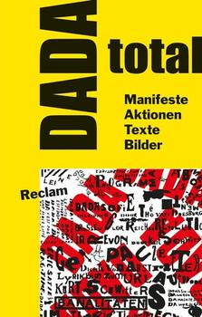 DADA total. Manifeste, Aktionen, Texte, Bilder [Gebundene Ausgabe]