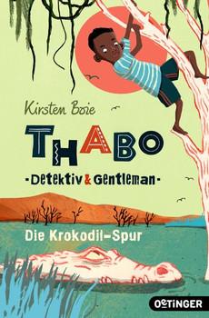 Thabo: Detektiv und Gentleman. Die Krokodil-Spur - Kirsten Boie  [Taschenbuch]