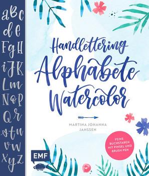 Handlettering Alphabete Watercolor. Feine Buchstaben mit Pinsel und Brush Pen - Martina Johanna Janssen  [Gebundene Ausgabe]