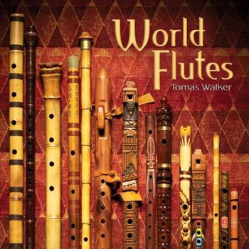 World Flutes - Tomas Walker