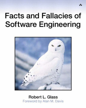 Facts and Fallacies of Software Engineering (Agile Software Development) - Glass, Robert L.