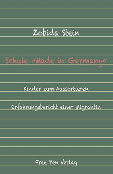 Schule »Made in Germany« - Zobida Stein  [Taschenbuch]