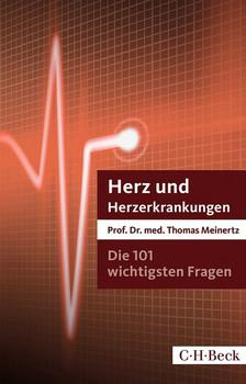 Die 101 wichtigsten Fragen und Antworten - Herz und Herzerkrankungen - Thomas Meinertz  [Taschenbuch]