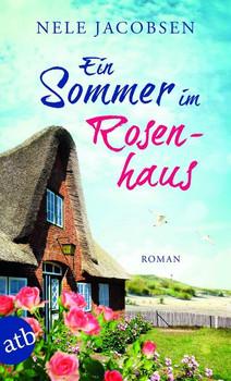 Ein Sommer im Rosenhaus - Nele Jacobsen [Taschenbuch]