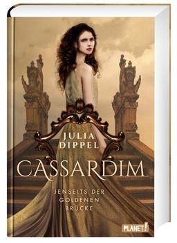 Cassardim 1: Jenseits der goldenen Brücke - Julia Dippel  [Gebundene Ausgabe]