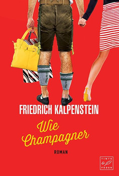 Wie Champagner - Friedrich Kalpenstein  [Taschenbuch]