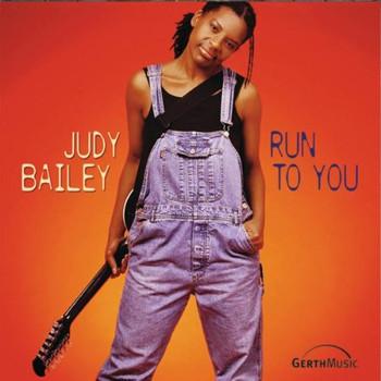 Judy Bailey - Run to You