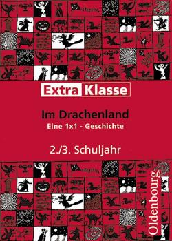 ExtraKlasse. Im Drachenland. 2./3. Schuljahr: Eine 1 x 1 - Geschichte