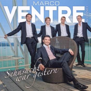 Marco & Band Ventre - Sehnsucht War Gestern