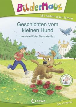 Bildermaus - Geschichten vom kleinen Hund - Henriette Wich  [Gebundene Ausgabe]