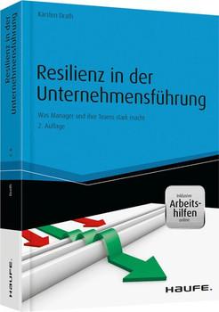 Resilienz in der Unternehmensführung - und Arbeitshilfen online. Was Manager und ihre Teams stark macht - Karsten Drath  [Gebundene Ausgabe]
