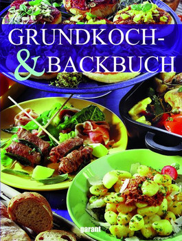 Grundkoch- & Backbuch [Gebundene Ausgabe]