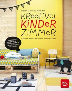 Kreatives Kinderzimmer: Selbstbaumöbel und einfache Bastelideen - Julia Romeiß [Gebundene Ausgabe]