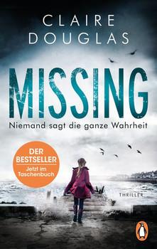 Missing - Niemand sagt die ganze Wahrheit. Thriller – Der Bestseller aus England - Claire Douglas  [Taschenbuch]