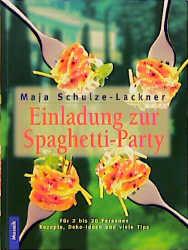 Einladung Zur Spaghetti Party Für 2 Bis 20 Personen Rezepte Deko