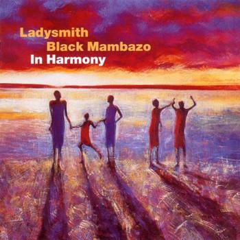 Ladysmith Black Mambazo - In Harmony