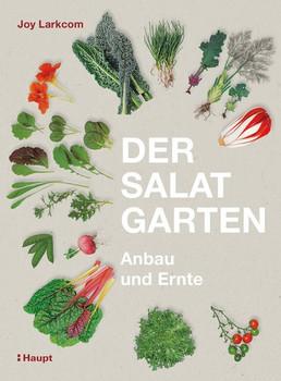 Der Salat-Garten. Anbau und Ernte - Joy Larkcom  [Gebundene Ausgabe]