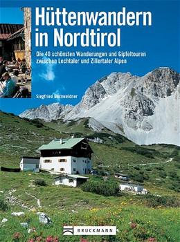 Hüttenwandern in Nordtirol - Siegfried Garnweidner