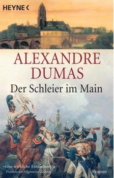 Der Schleier im Main: Roman - Alexandre Dumas